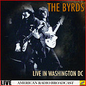The Byrds - Live in Washington DC (Live) by The Byrds