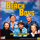 The Beach Boys - Live in Philadelphia (Live) de The Beach Boys