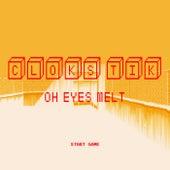 Oh Eyes Melt by Cloks Tik