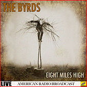 Eight Miles High (Live) by The Byrds