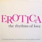 The Rhythms of Love (Remastered) de Erotica