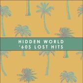 Hidden World: '60s Lost Hits von Various Artists
