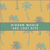 Hidden World: '60s Lost Hits de Various Artists