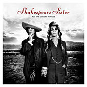 All The Queen's Horses by Shakespear's Sister