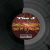 Ghost Action / Do It 2 Night by J.