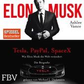 Elon Musk (Wie Elon Musk die Welt verändert - Das ungekürzte Hörbuch) de Ashley Vance