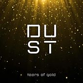 Tears of Gold by Dust