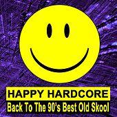 Happy Hardcore (Back to the 90's Best Old Skool) de Various Artists