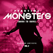 Peaktime Monsters, Vol. 2 (Born To Rave) - EP de Various Artists
