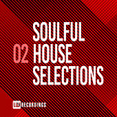 Soulful House Selections, Vol. 02 - EP von Various Artists