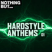 Nothing But... Hardstyle Anthems, Vol. 01 - EP by Various Artists