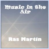 Music in the Air von Ras Martin