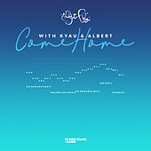 Come Home (with Kyau & Albert) by Aly & Fila