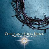 Moment by Moment de Chuck and Alicia Brock