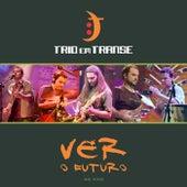 Ver o Futuro (Ao Vivo) de Trio em Transe