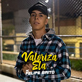 Valoriza Ela de Felipe Brito
