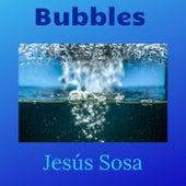 Bubbles by Jesús Sosa