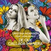De Que Callada Manera von Cristina Morrison
