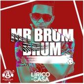 Mr. Brum Brum de Lirico En La Casa