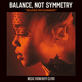 Balance, Not Symmetry (From The Original Motion Picture Soundtrack 'Balance, Not Symmetry') by Biffy Clyro