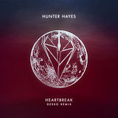 Heartbreak (Dzeko Remix) by Hunter Hayes