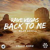 Back To Me (Calvo Remix) by Rave Vegas
