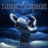 We Are What We Are by Lion's Share