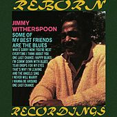 Some of My Best Friends Are the Blues (HD Remastered) by Jimmy Witherspoon