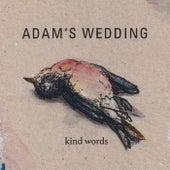 Kind Words von Adam's Wedding
