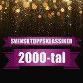 Svensktoppsklassiker 2000-tal by Various Artists