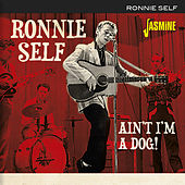 Ain't I'm a Dog! von Ronnie Self