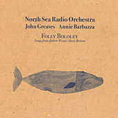 Folly Bololey (Songs from Robert Wyatt's Rock Bottom) de North Sea Radio Orchestra