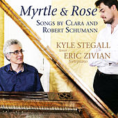 Myrtle and Rose: Songs by Clara and Robert Schumann de Kyle Stegall