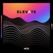 NCS: Elevate by Various Artists