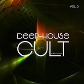 Deep-House Cult, Vol. 3 by Various Artists