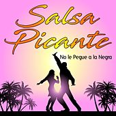 No Le Pegue a la Negra (Rebelión) by Salsa Picante