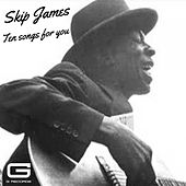 Ten songs for you de Skip James