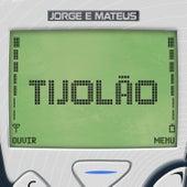 Tijolão (ao Vivo) von Jorge & Mateus