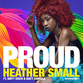 Proud (Remixes Part 1) de Heather Small