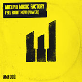 Feel Right Now (Power!) by Adelphi Music Factory