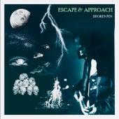 Escape & Approach by Broken Pen