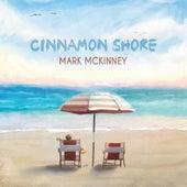 Cinnamon Shore by Mark McKinney