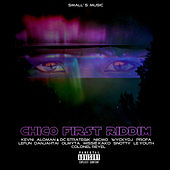 Chico First Riddim von Various Artists
