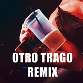 Otro trago (Remix) by DJ Alex