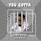 You Gotta von Damo Payne