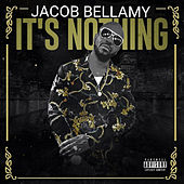 It's Nothing by Jacob Bellamy
