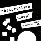 Desperation Moon de Mnnqns