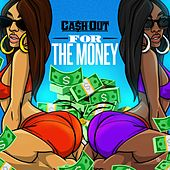 For the Money by Ca$h Out