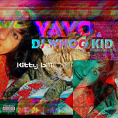 Kitty Bill (feat. DJ Whoo Kid) by Yayo