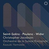 Saint-Saëns, Poulenc & Widor: Works for Organ von Various Artists